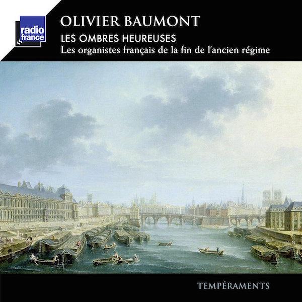 CD : Les Ombres Heureuses – par Olivier Baumont à l'orgue