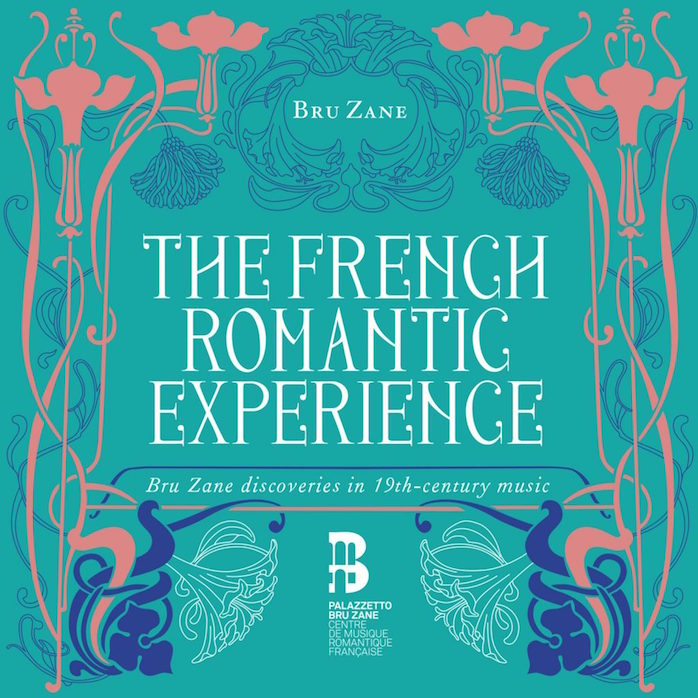 The french romantic experience Bru Zane